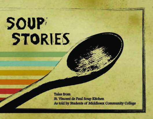 Tales from St. Vincent de Paul Soup Kitchen As Told by Students of Middlesex Community College http://www.mxcc.commnet.edu/images/customer-files/schedules/SoupStories-v20-Lo.pdf